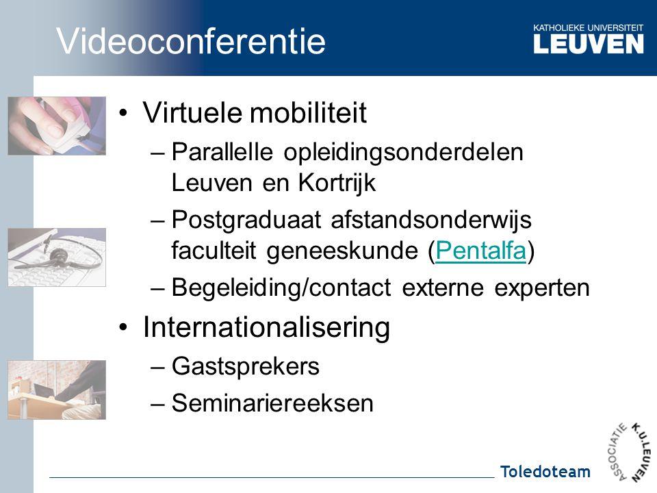 Toledoteam Videoconferentie Virtuele mobiliteit –Parallelle opleidingsonderdelen Leuven en Kortrijk –Postgraduaat afstandsonderwijs faculteit geneesku