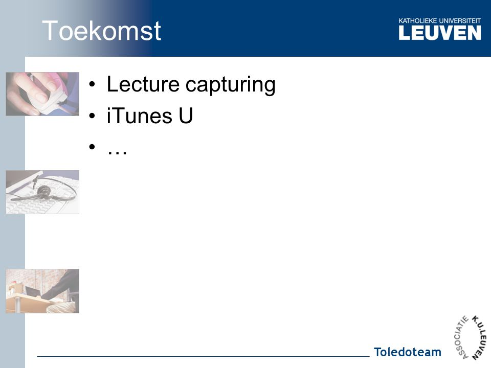 Toledoteam Toekomst Lecture capturing iTunes U …