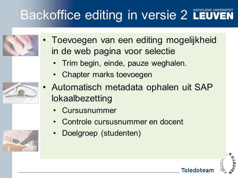 Toledoteam Backoffice editing in versie 2 Toevoegen van een editing mogelijkheid in de web pagina voor selectie Trim begin, einde, pauze weghalen. Cha