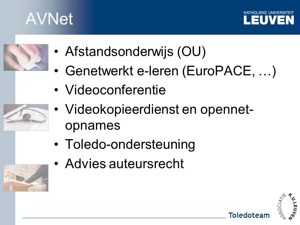 Toledoteam AVNet Afstandsonderwijs (OU) Genetwerkt e-leren (EuroPACE, …) Videoconferentie Videokopieerdienst en opennet- opnames Toledo-ondersteuning
