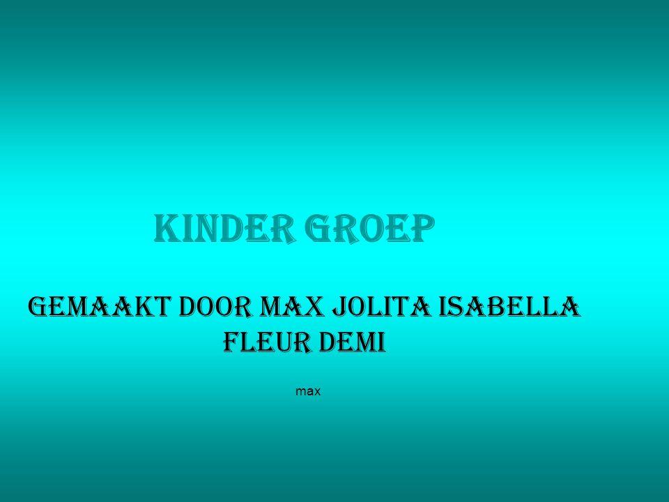 Kinder groep Gemaakt door Max jolita isabella fleur demi max