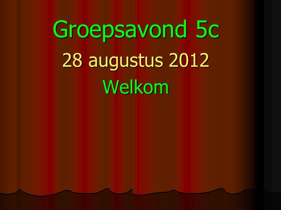 Groepsavond 5c 28 augustus 2012 Welkom