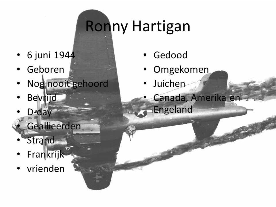 Ronny Hartigan Gedood Omgekomen Juichen Canada, Amerika en Engeland 6 juni 1944 Geboren Nog nooit gehoord Bevrijd D-day Geallieerden Strand Frankrijk