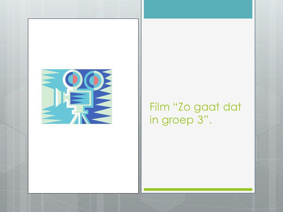Film Zo gaat dat in groep 3 .