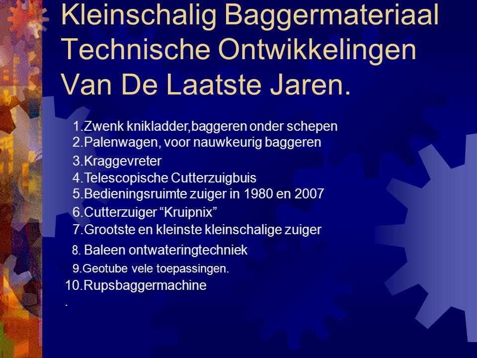 10 Jaar Innovatie V.B.K.O Presentatie: CeesWestbroek Bestuurslid Platform Kleinschalig Baggeren.