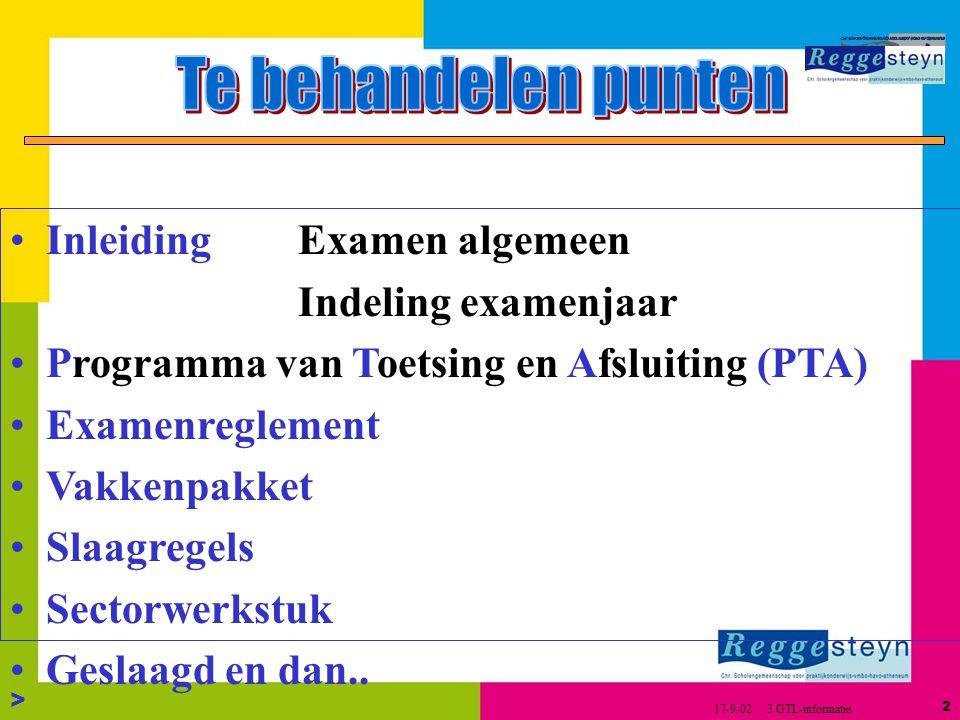1 > V oorbereidend M iddelbaar B eroeps O nderwijs 17-9-02 3 GTL-informatie