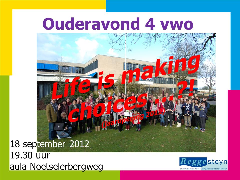 18-9-201411 Ouderavond 4 vwo Life is making choices … .