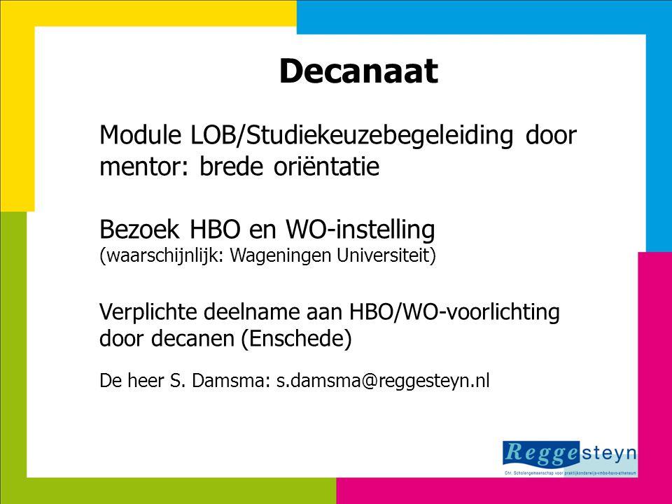 18-9-2014123 Decanaat Module LOB/Studiekeuzebegeleiding door mentor: brede oriëntatie Bezoek HBO en WO-instelling (waarschijnlijk: Wageningen Universi