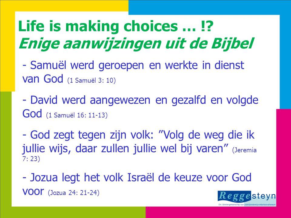 18-9-20146 - Samuël werd geroepen en werkte in dienst van God (1 Samuël 3: 10) - David werd aangewezen en gezalfd en volgde God (1 Samuël 16: 11-13) -