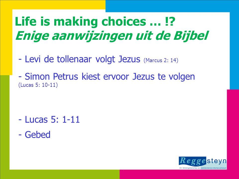 18-9-20148 Life is making choices … !.Kies jij voor God.