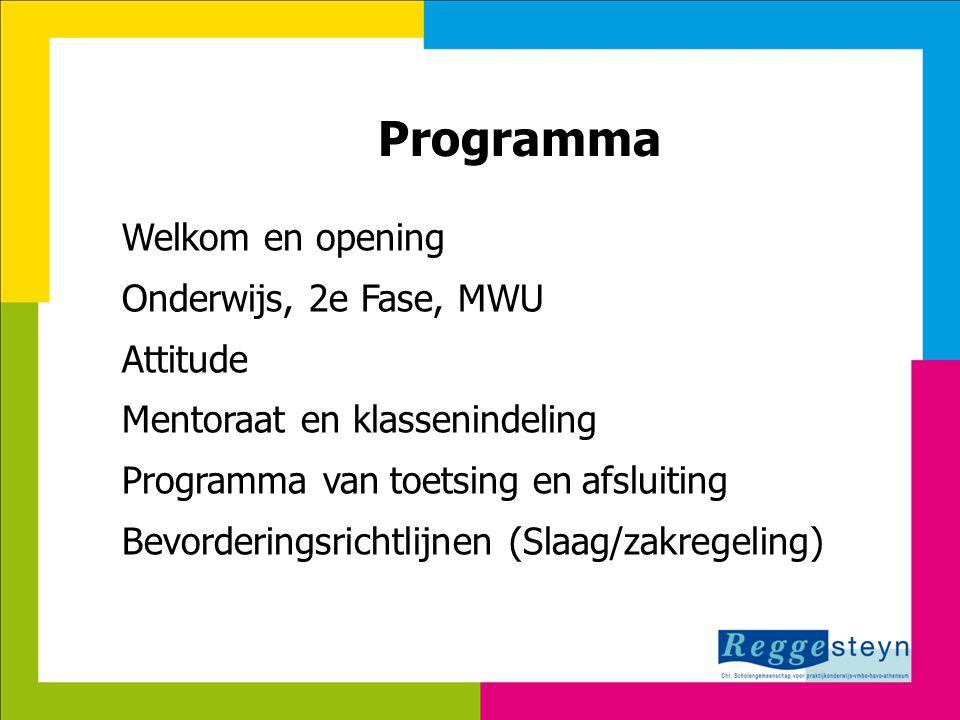 18-9-20149 Programma Welkom en opening Onderwijs, 2e Fase, MWU Attitude Mentoraat en klassenindeling Programma van toetsing en afsluiting Bevorderings