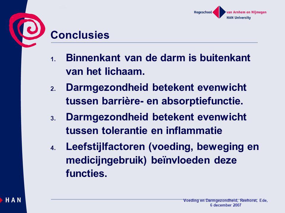 Voeding en Darmgezondheid, Reehorst, Ede, 6 december 2007 Conclusies 1. Binnenkant van de darm is buitenkant van het lichaam. 2. Darmgezondheid beteke