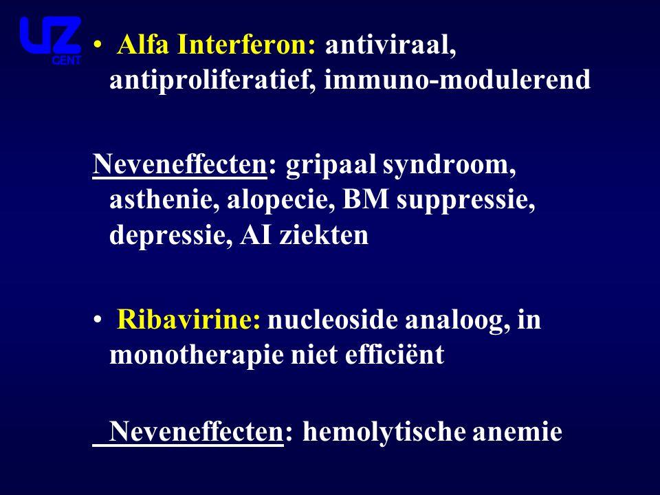 Alfa Interferon: antiviraal, antiproliferatief, immuno-modulerend Neveneffecten: gripaal syndroom, asthenie, alopecie, BM suppressie, depressie, AI zi
