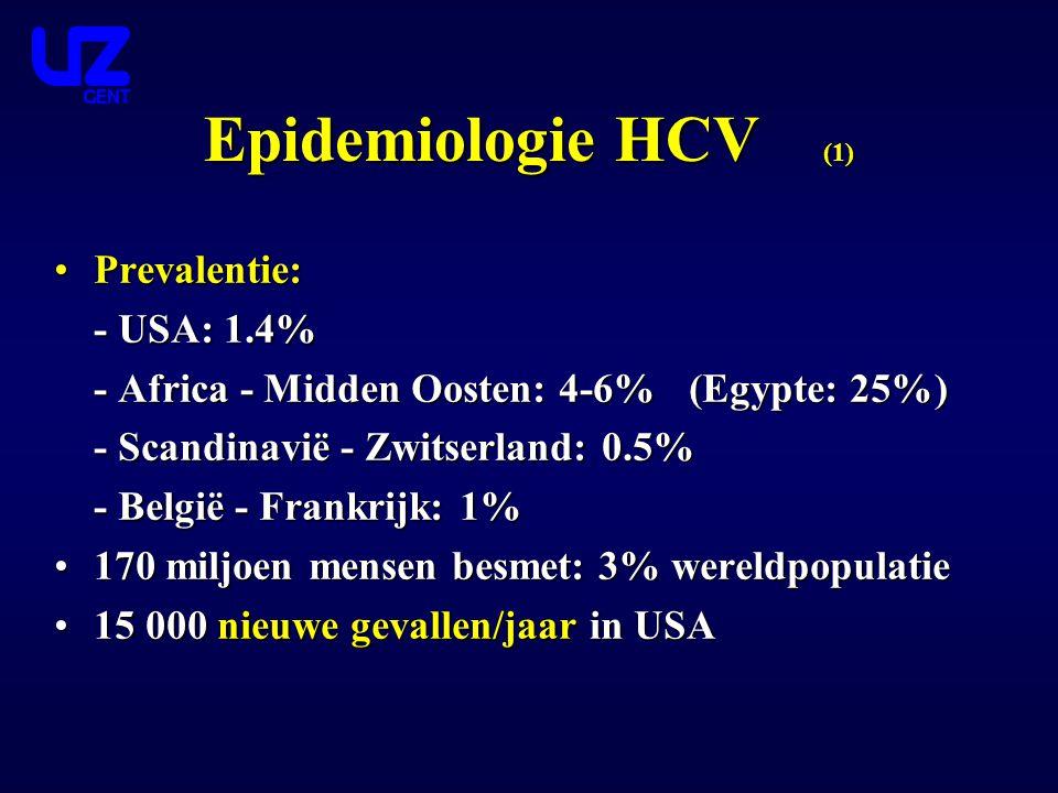 Epidemiologie HCV (1) Prevalentie:Prevalentie: - USA: 1.4% - Africa - Midden Oosten: 4-6% (Egypte: 25%) - Scandinavië - Zwitserland: 0.5% - België - F