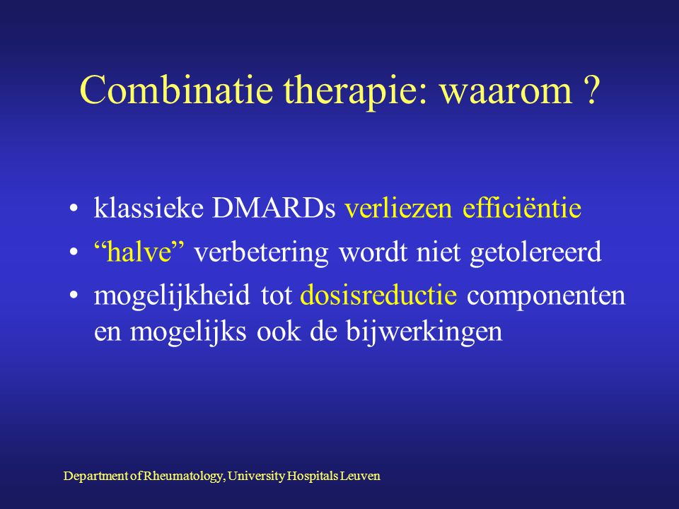 Department of Rheumatology, University Hospitals Leuven Traditionele aanpak RA