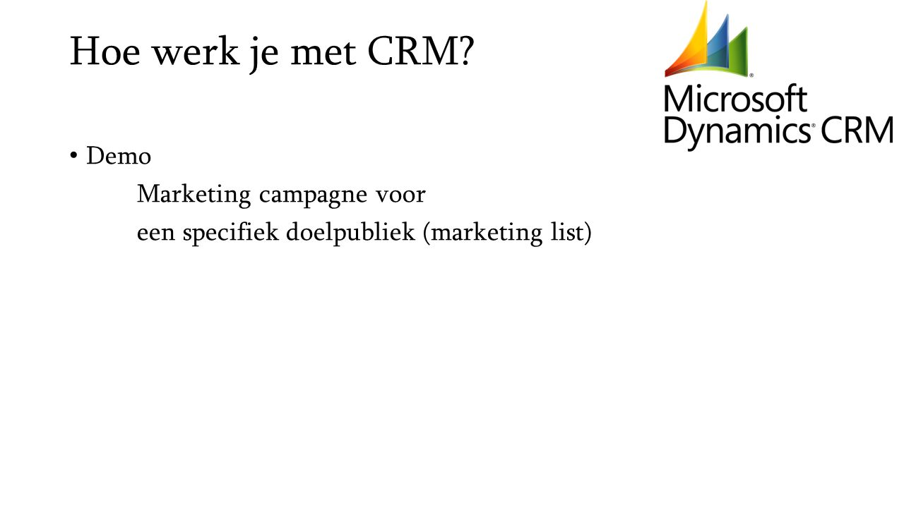 Hoe werk je met CRM? Demo Marketing campagne voor een specifiek doelpubliek (marketing list)