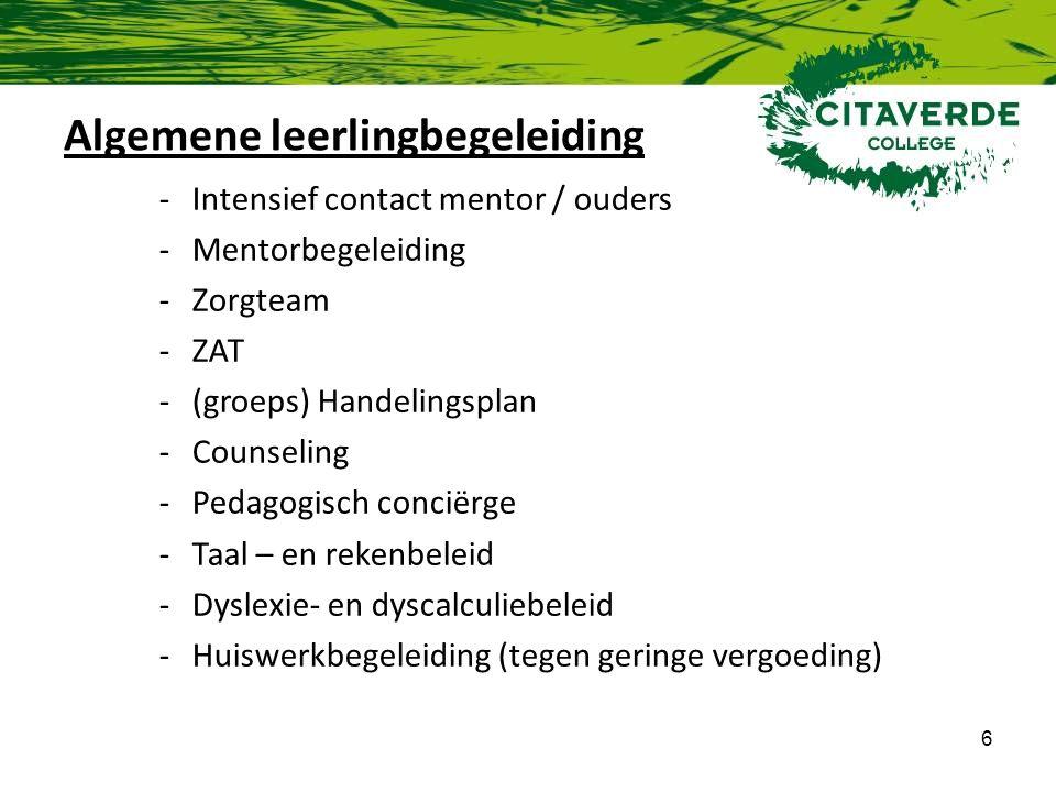 6 Algemene leerlingbegeleiding -Intensief contact mentor / ouders -Mentorbegeleiding -Zorgteam -ZAT -(groeps) Handelingsplan -Counseling -Pedagogisch