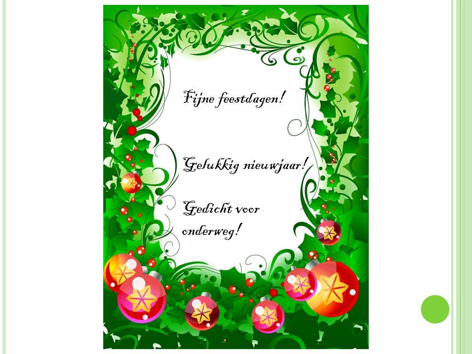 Fijne feestdagen! Gelukkig nieuwjaar! Gedicht voor onderweg!