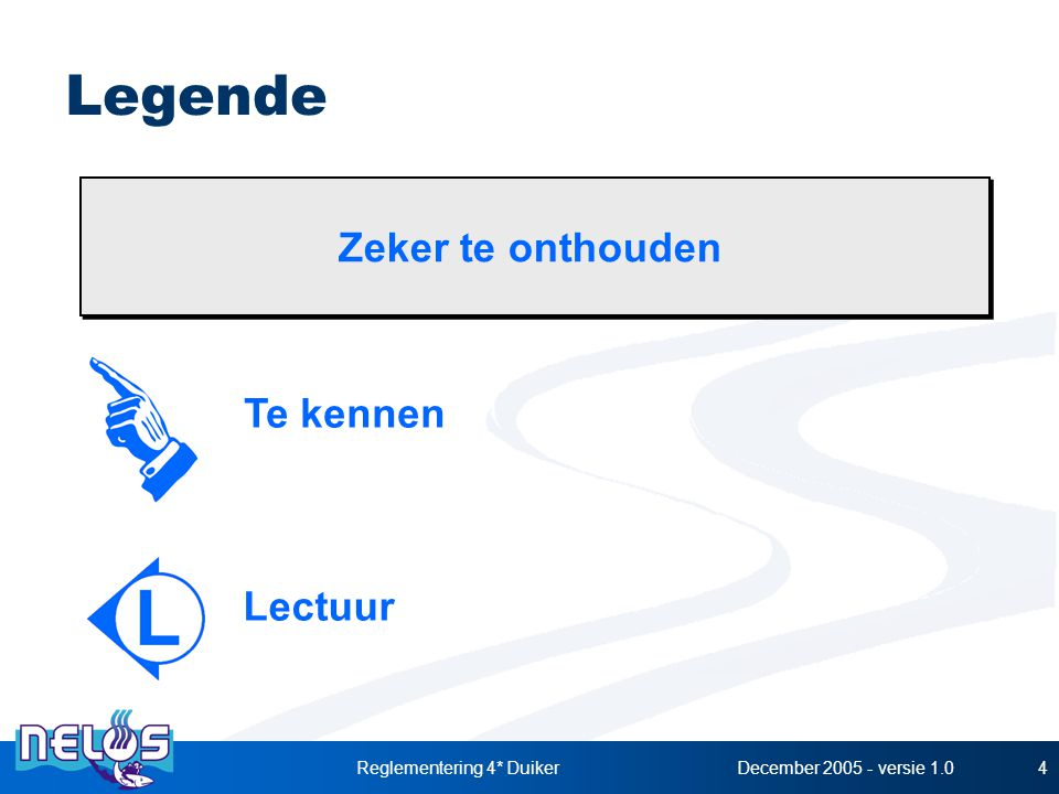 December 2005 - versie 1.0Reglementering 4* Duiker45 Opmerkingen: Proeven aan de oppervlakte: steeds voor de duik.