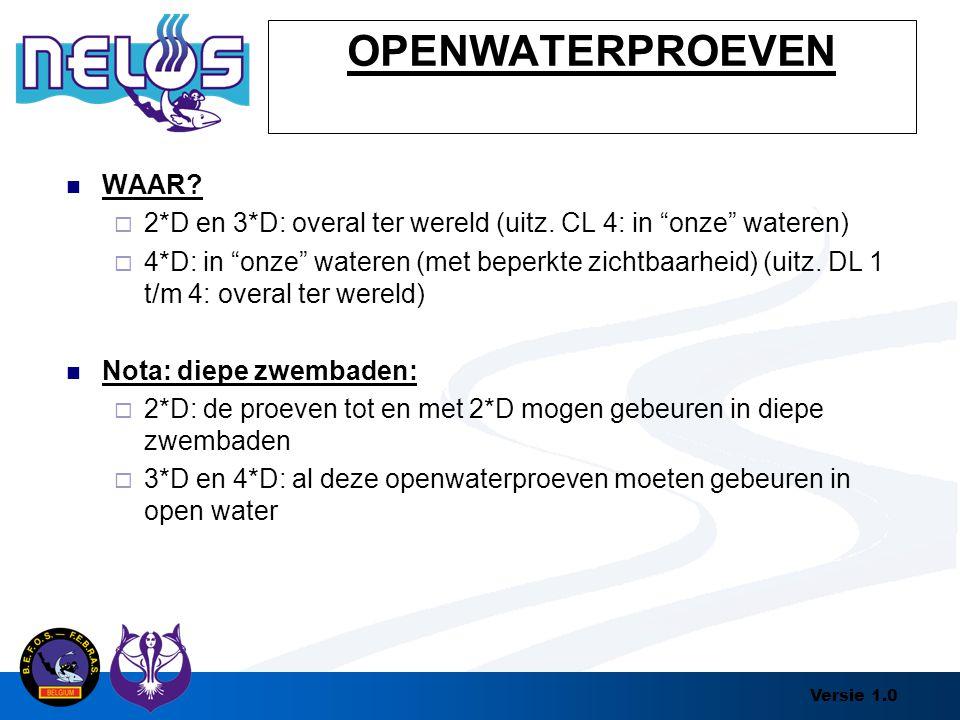 """Versie 1.0 OPENWATERPROEVEN WAAR?  2*D en 3*D: overal ter wereld (uitz. CL 4: in """"onze"""" wateren)  4*D: in """"onze"""" wateren (met beperkte zichtbaarheid"""