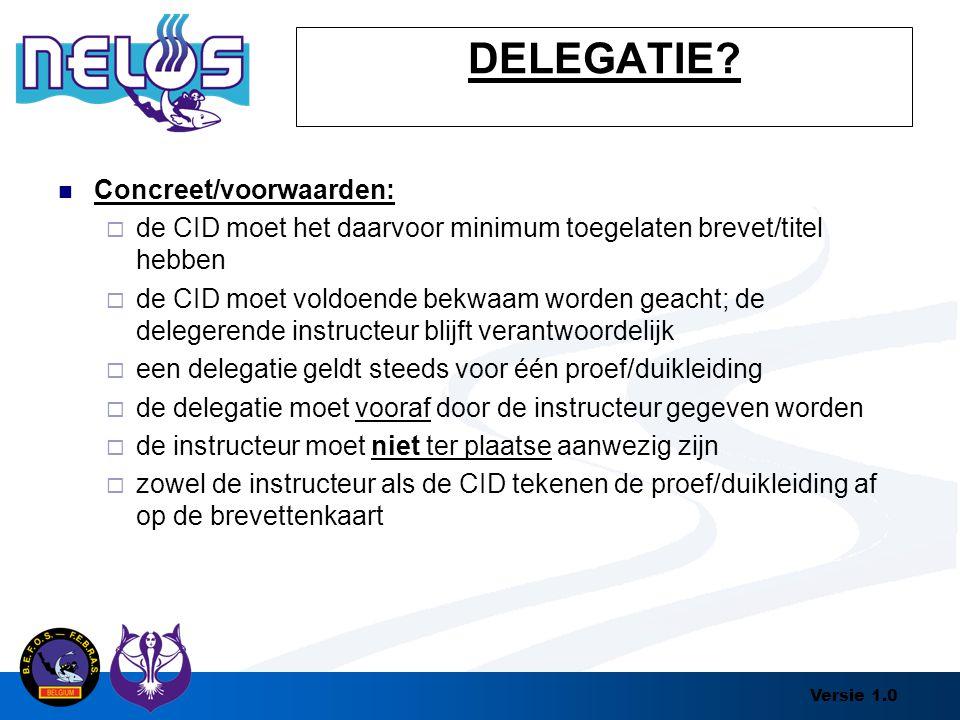 Versie 1.0 Concreet/voorwaarden:  de CID moet het daarvoor minimum toegelaten brevet/titel hebben  de CID moet voldoende bekwaam worden geacht; de d