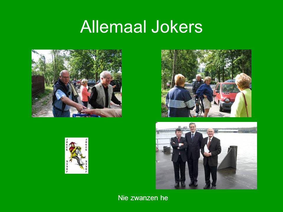 Allemaal Jokers Nie zwanzen he