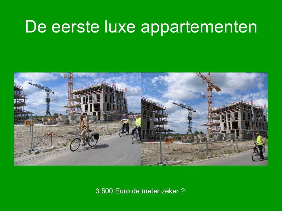 De eerste luxe appartementen 3.500 Euro de meter zeker ?