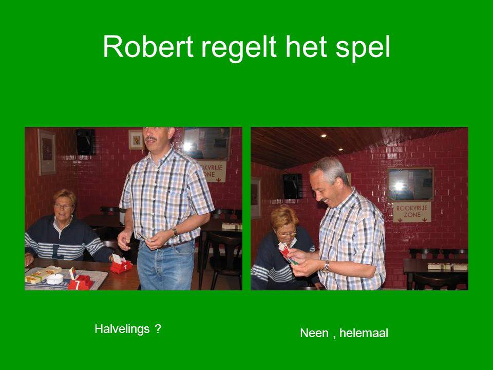 Robert regelt het spel Halvelings ? Neen, helemaal