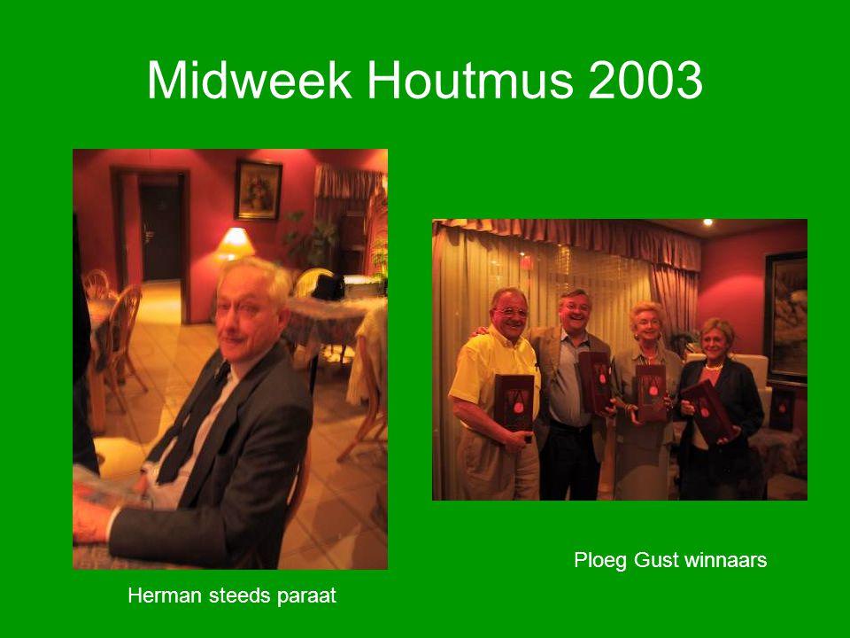 Midweek Houtmus 2003 Herman steeds paraat Ploeg Gust winnaars