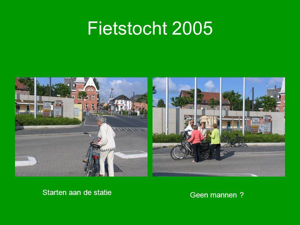 Fietstocht 2005 Starten aan de statie Geen mannen ?