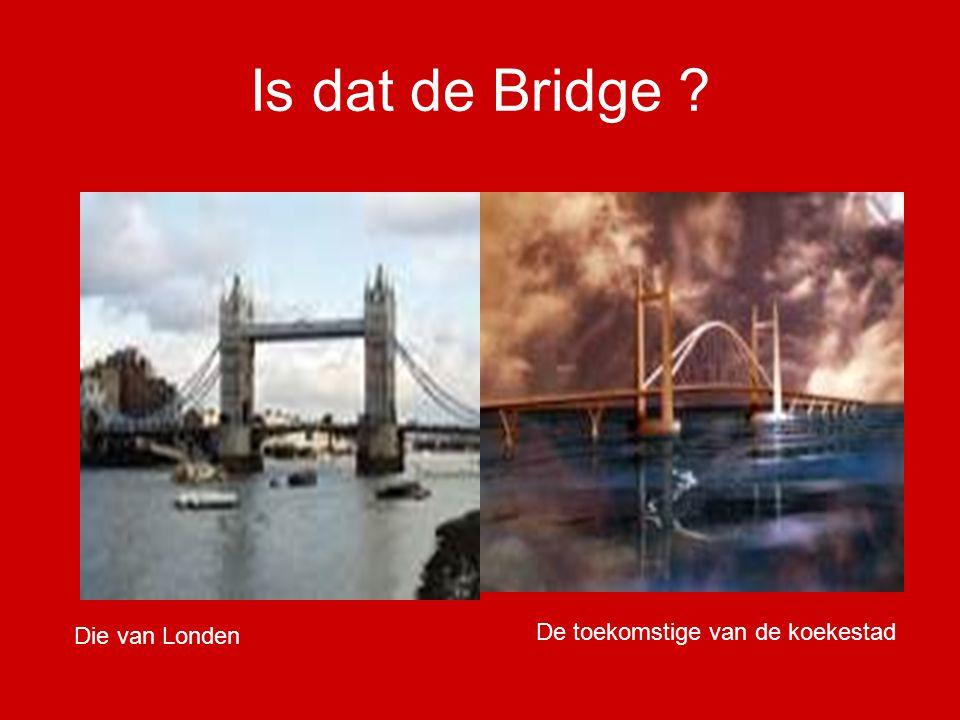 Is dat de Bridge ? Die van Londen De toekomstige van de koekestad
