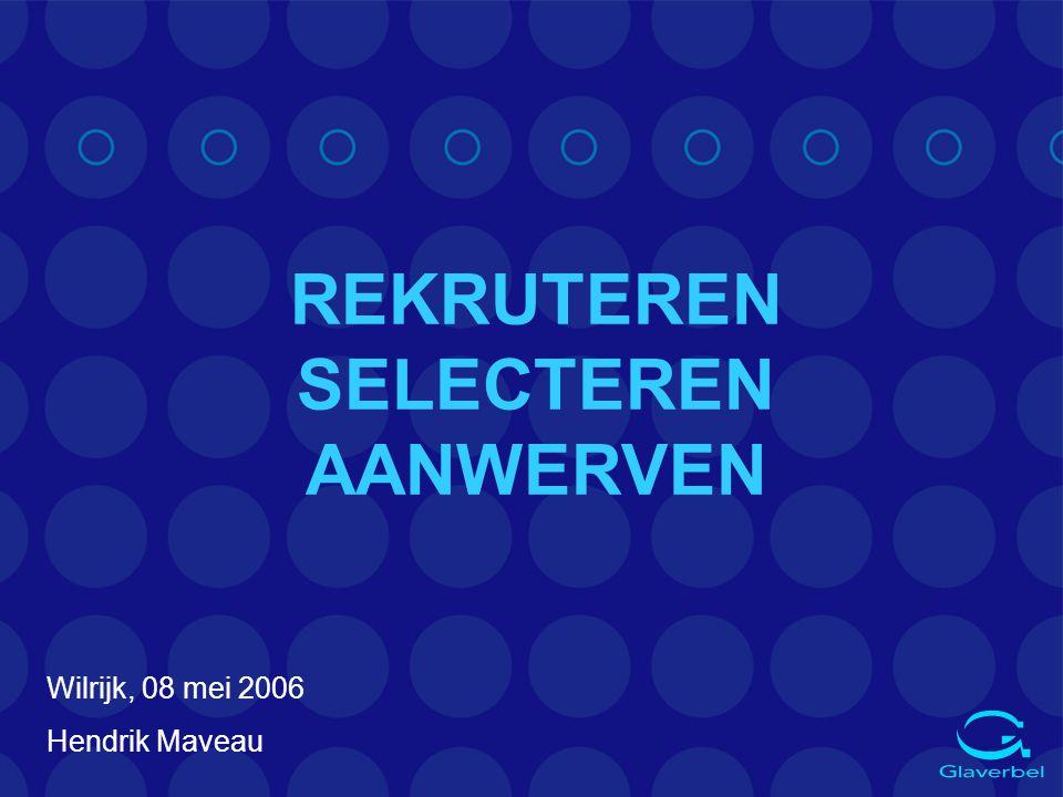 Rekruteren / selecteren Vaststellingen Aanwervingsbeleid Glaverbel Zeebrugge (arbeiders) 1 jaar precair statuut Voorkeur: n jongeren n BSO n 7 de specialisatiejaar Vaste partner inzake uitzendarbeid
