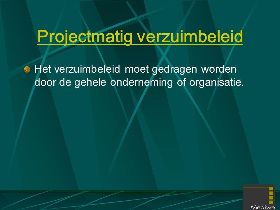 Projectmatig verzuimbeleid Het verzuimbeleid moet gedragen worden door de gehele onderneming of organisatie.