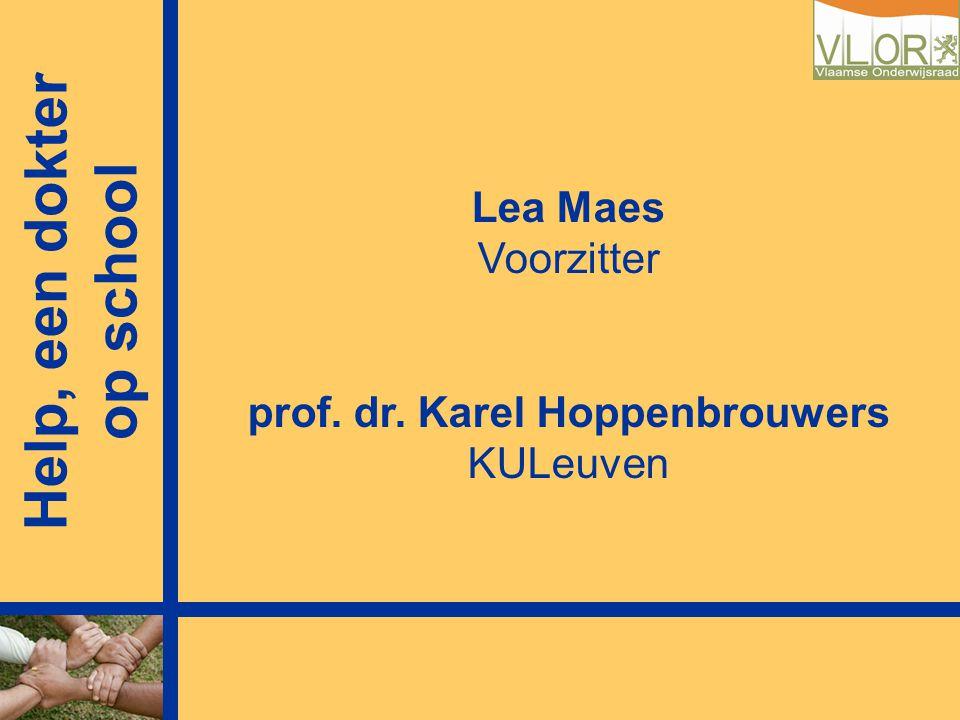 Lea Maes Voorzitter prof. dr. Karel Hoppenbrouwers KULeuven Help, een dokter op school