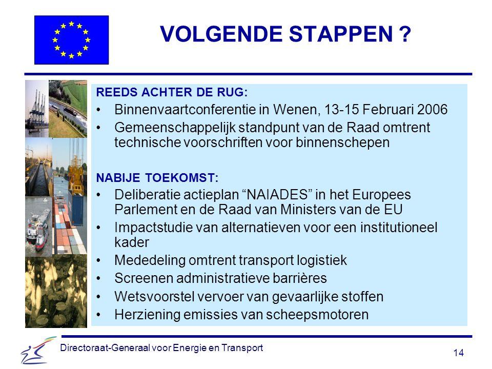 14 Directoraat-Generaal voor Energie en Transport VOLGENDE STAPPEN .
