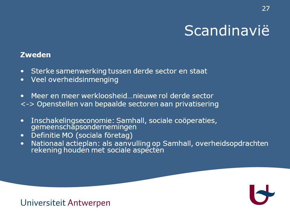 27 Scandinavië Zweden Sterke samenwerking tussen derde sector en staat Veel overheidsinmenging Meer en meer werkloosheid…nieuwe rol derde sector Opens