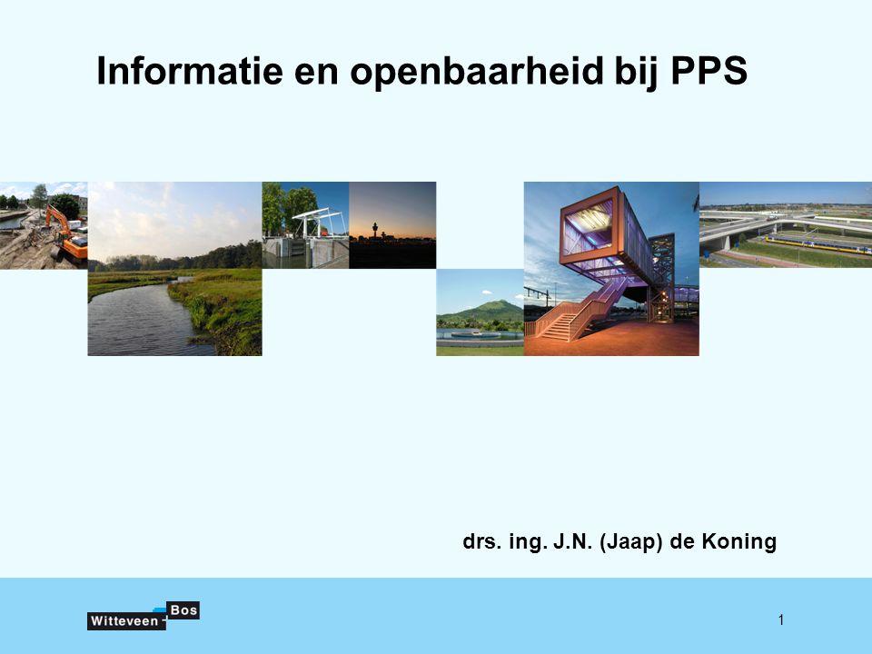 1 Informatie en openbaarheid bij PPS drs. ing. J.N. (Jaap) de Koning