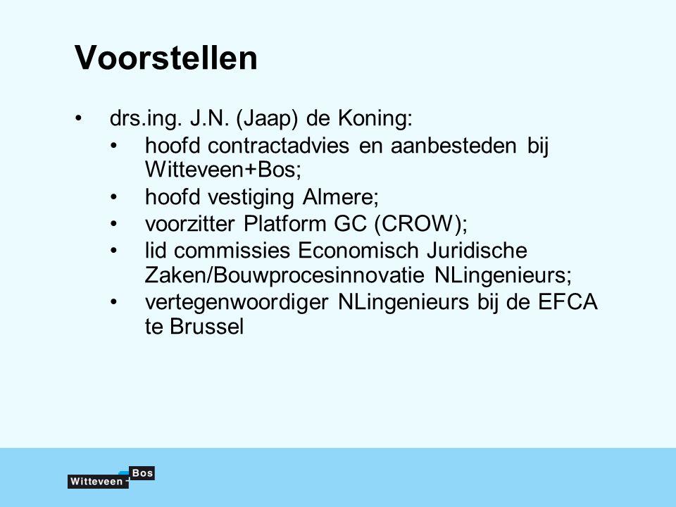 Voorstellen drs.ing. J.N. (Jaap) de Koning: hoofd contractadvies en aanbesteden bij Witteveen+Bos; hoofd vestiging Almere; voorzitter Platform GC (CRO