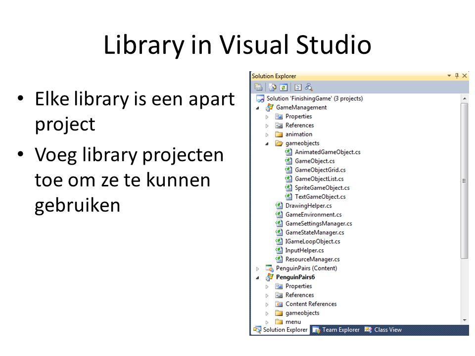 Library in Visual Studio Elke library is een apart project Voeg library projecten toe om ze te kunnen gebruiken