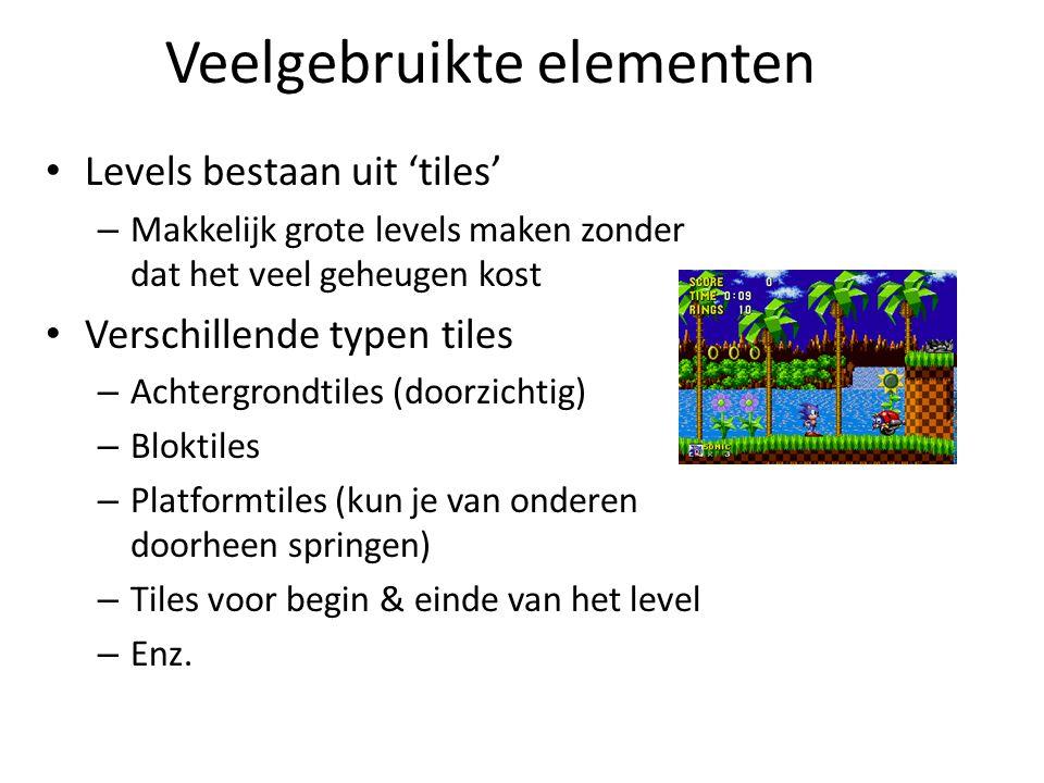 Veelgebruikte elementen Levels bestaan uit 'tiles' – Makkelijk grote levels maken zonder dat het veel geheugen kost Verschillende typen tiles – Achtergrondtiles (doorzichtig) – Bloktiles – Platformtiles (kun je van onderen doorheen springen) – Tiles voor begin & einde van het level – Enz.