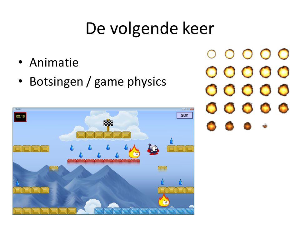 De volgende keer Animatie Botsingen / game physics