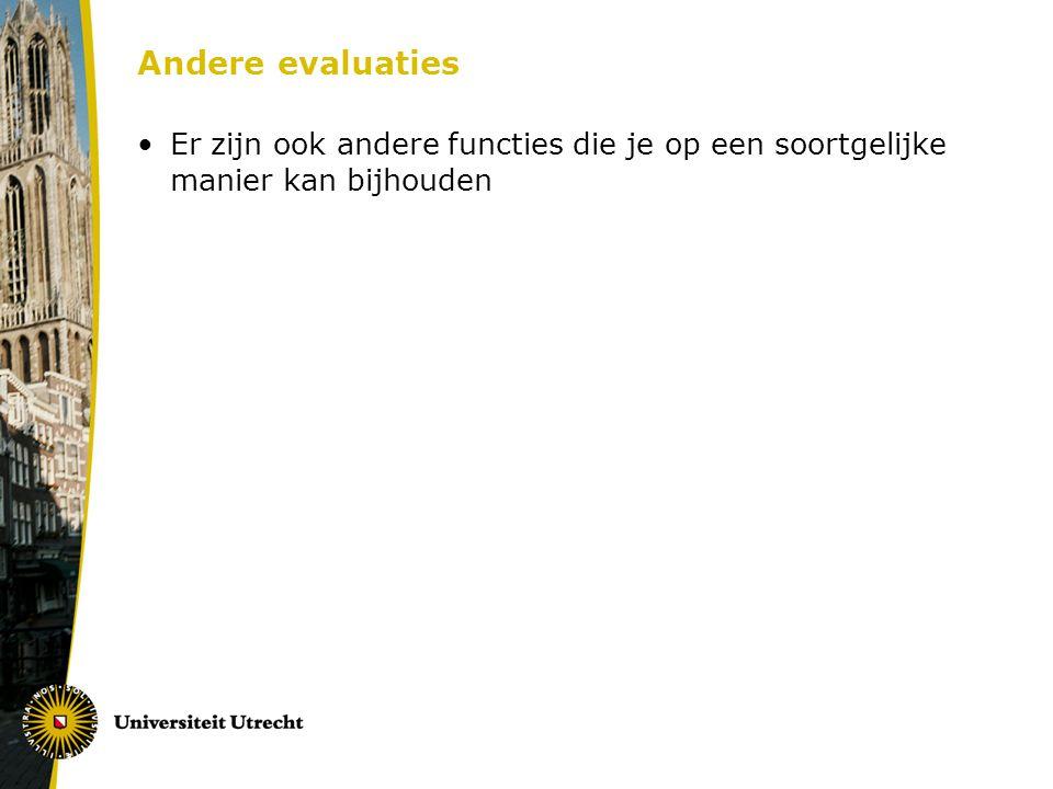 Andere evaluaties Er zijn ook andere functies die je op een soortgelijke manier kan bijhouden