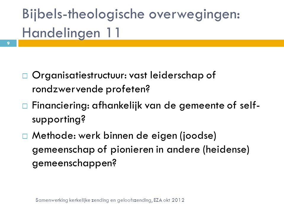 Bijbels-theologische overwegingen: Handelingen 11  Organisatiestructuur: vast leiderschap of rondzwervende profeten.