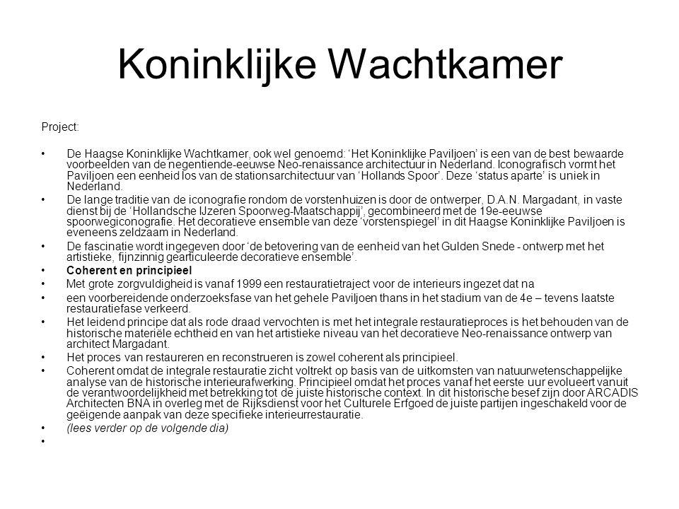 Koninklijke Wachtkamer Project: De Haagse Koninklijke Wachtkamer, ook wel genoemd: 'Het Koninklijke Paviljoen' is een van de best bewaarde voorbeelden