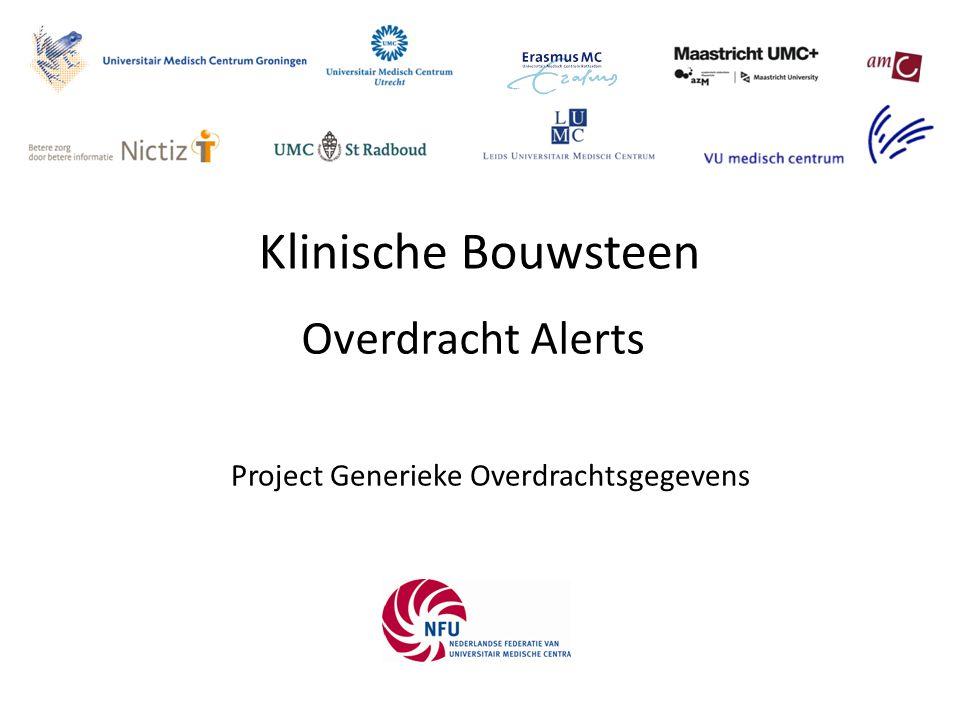 Klinische Bouwsteen Project Generieke Overdrachtsgegevens Overdracht Alerts