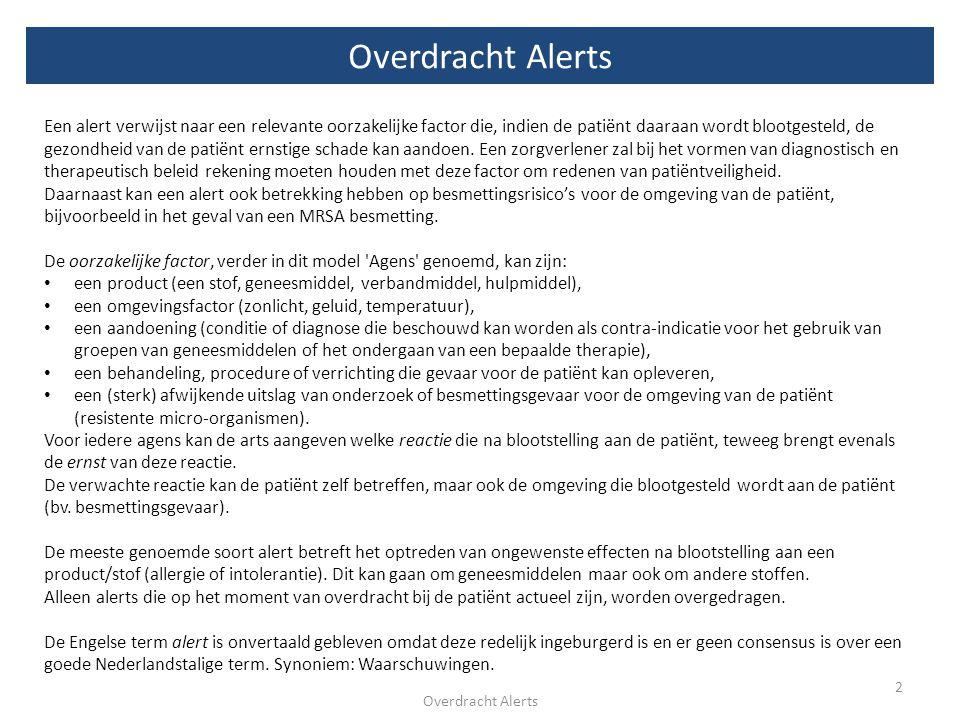 Doel - 1 3 Overdracht Alerts Het doorgeven van aandoeningen of condities die aandacht behoeven, is een belangrijk onderdeel van een medische overdracht.