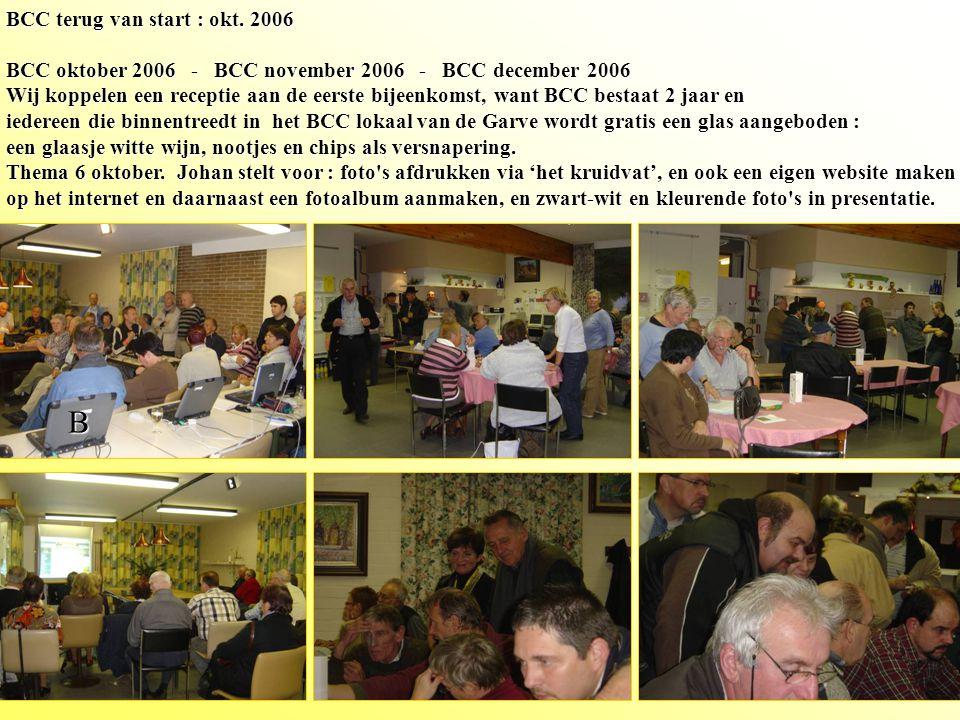 Juni 2006 laatste BCC samenkomst . BCC start terug in oktober, zelfde dag, zelfde uur.