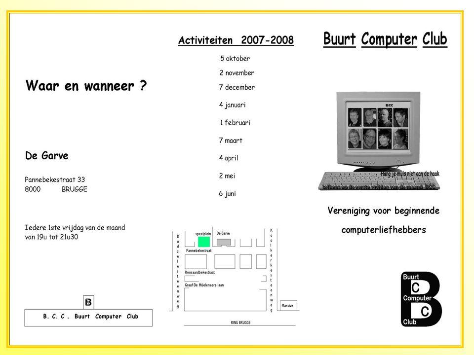 Buurt Computer Club voor beginners Hang je muis niet aan de haak na een korte of langere computercursus maar kom naar BCC (Buurt Computer Club) in De Garve Pannebekestraat 33 8000 Sint Jozef Brugge.