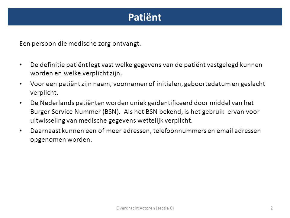 Doel Het communiceren van de relevante gegevens voor identificatie van de patiënt en audit bij overdracht van zorg.