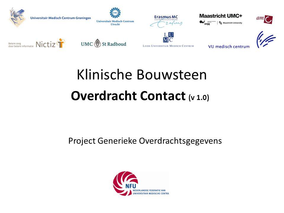 Klinische Bouwsteen Project Generieke Overdrachtsgegevens Overdracht Contact (v 1.0)
